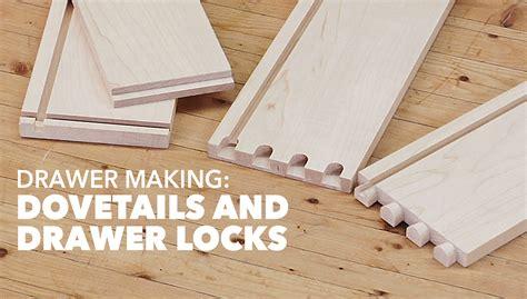 drawer dovetails drawer locks wwgoa