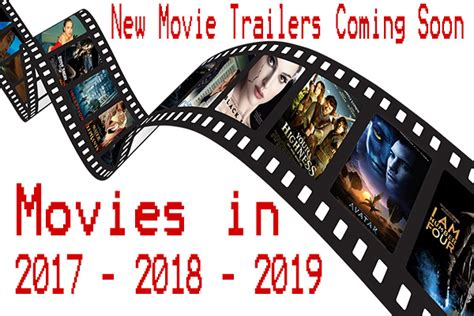 film 2017 coming soon new movie trailers coming soon 2017 2018 2019 movie