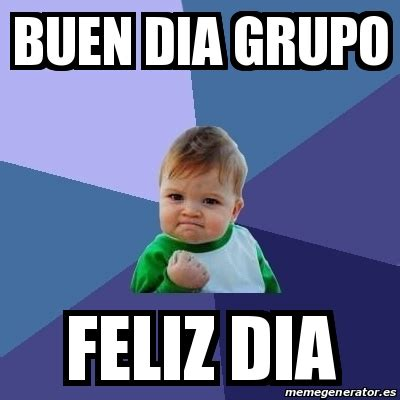 imagenes feliz dia grupo meme bebe exitoso buen dia grupo feliz dia 20973368