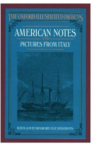 american notes books american notes and pictures from italy by charles dickens