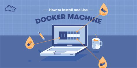 tutorial docker machine how to provision and manage remote docker hosts with