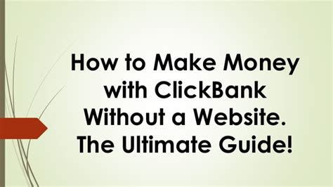 How To Make Money Online Without A Website For Free - how to make money with clickbank without a website