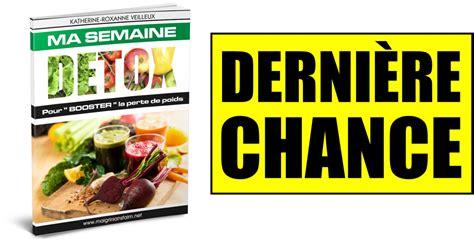 Semaine Detox Perte De Poids by Derni 200 Re Chance Pour Te Procurer Ton Programme 171 Ma