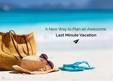 best last minute vacation last minute vacations 2016 100 images best 25 last
