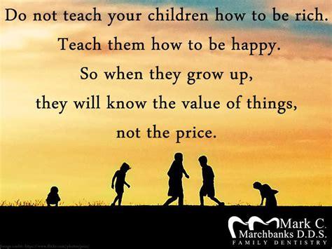 how to your not to do not teach your children how to be rich teach them how to be happy so when they