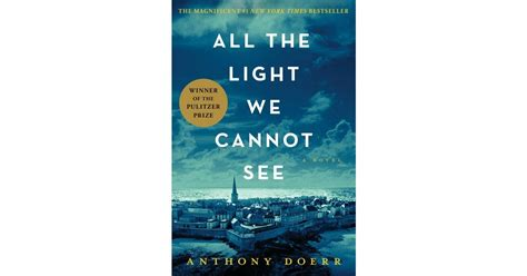 The Light We Cannot See by All The Light We Cannot See 13 Books To Read If You