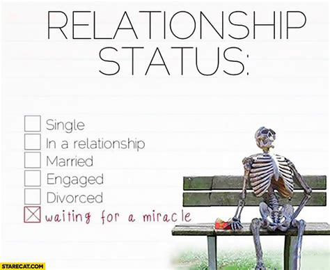 relationship status waiting   miracle skeleton