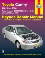 2002 2006 toyota camry avalon es300 330 02 08 solara haynes manual