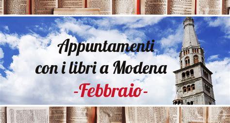 libreria delfini modena febbraio sotto la ghirlandina appuntamenti con i libri a