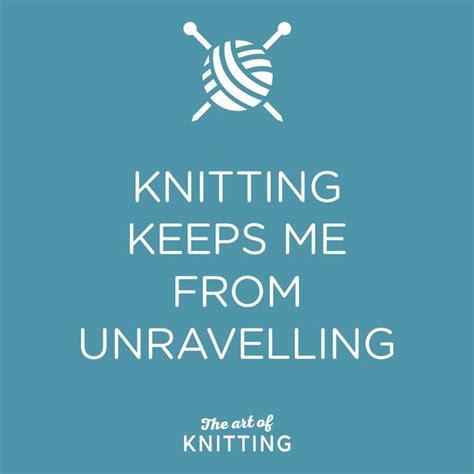knitting quotes 25 best knitting quotes on knitting humor