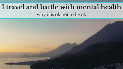 i travel the world and battle with mental health why it