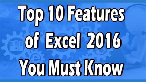 features that you must look top 10 features of excel 2016 you must know