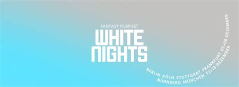 fantasy film nights stuttgart fantasy filmfest white nights 2015 erste infos