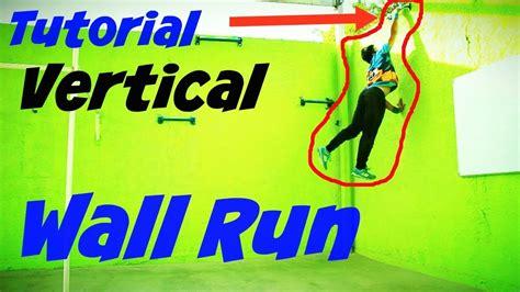 tutorial wall run como subir una pared alta wall run vertical tutorial