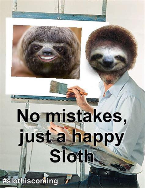Make A Sloth Meme - 47 best images about ella james slothiscoming on