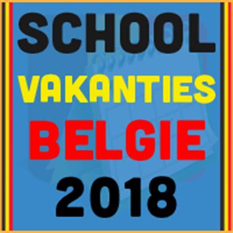 Kalender 2018 Schoolvakanties Belgie Schoolvakanties 2018 Belgie Exacte Datums Voor Dit