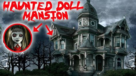 haunted doll mansion haunted doll mansion 24 hour overnight challenge in