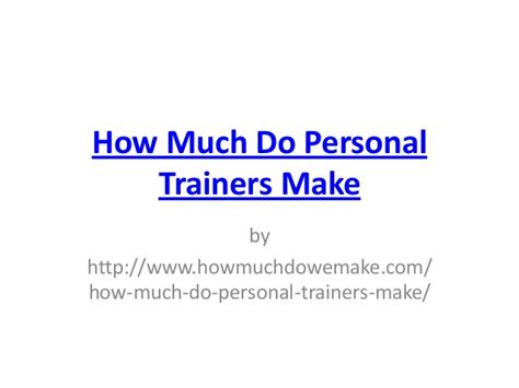how much do trainers make how much do personal trainers make