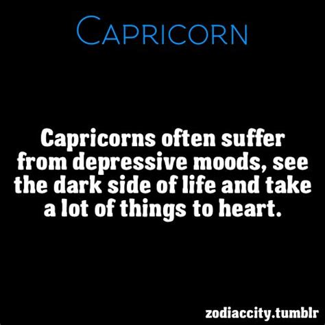 capricorn mood swings capricorn this is the bad side of the sign but we are