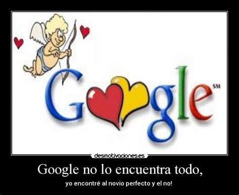 google imagenes haciendo el amor google no lo encuentra todo desmotivaciones