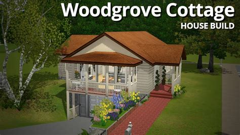 want to build a house the sims 3 house building woodgrove cottage youtube
