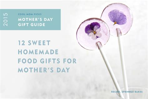 Sweet Gifts To Make For Mothers Day by 12 Sweet S Day Food Gifts 2015 Gift Guide
