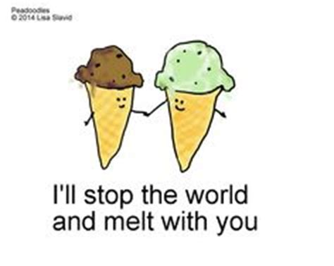 Stop The World And Melt With You by Pair Pear Pun Food Punny Food Puns