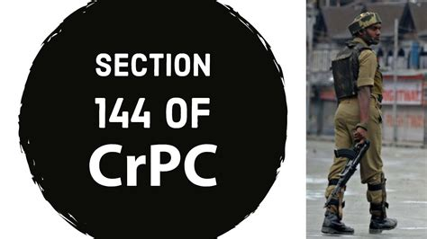 sections of crpc section 144 of crpc what is it when it is applied