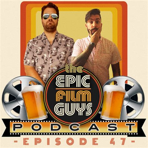 epic film guys episode 047 we review the nice guys n stuff