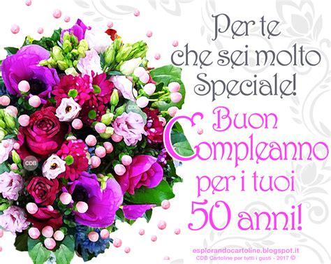 lettere di auguri di compleanno frasi auguri compleanno 50 anni amica
