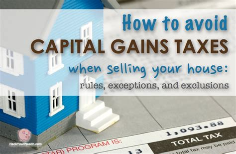 how to avoid capital gains taxes when selling your house