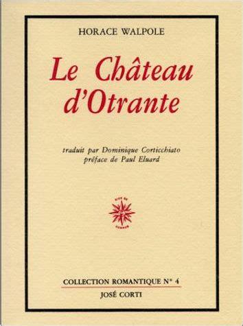 horace bibliotheque de la 2070386600 le ch 226 teau d otrante horace walpole lilly et ses livres