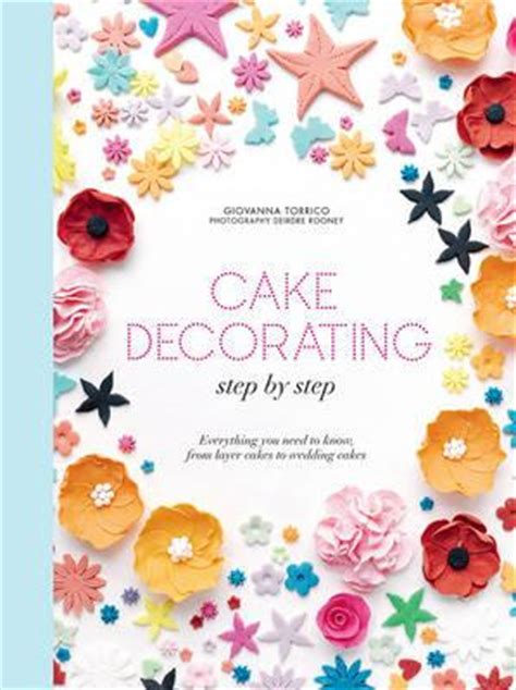 Cake Decorating Step By Step Pictures by Cake Decorating Step By Step Giovanna Torrico