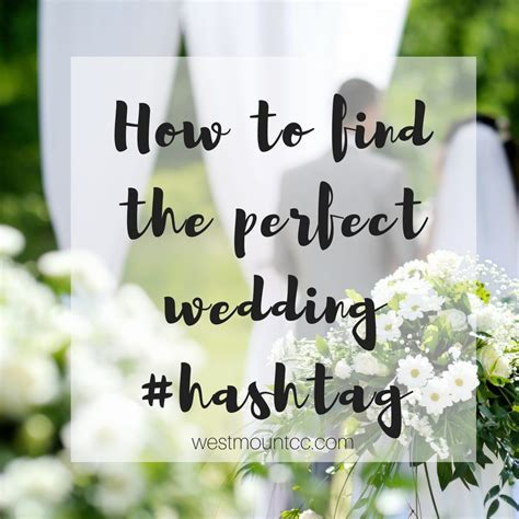 3 Brilliant Ways to Create the Perfect Wedding #Hashtag
