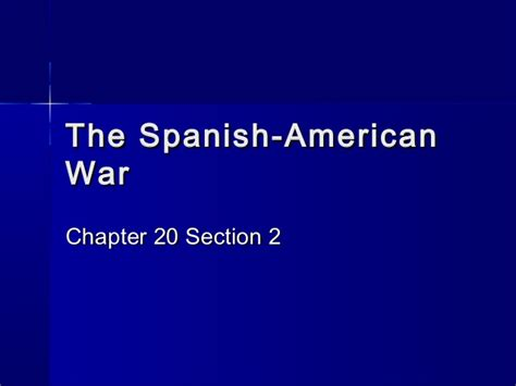 us history chapter 20 section 1 chapter 20 section 2 the spanish american war