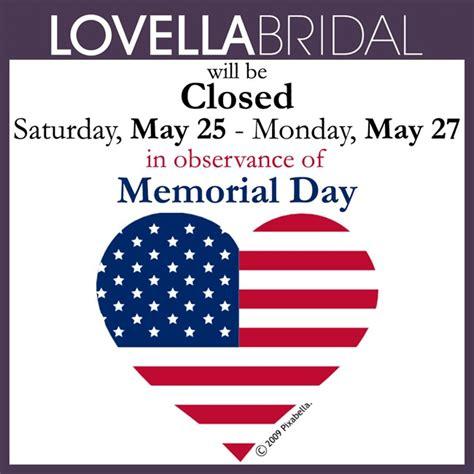 happy memorial day weekendclosed