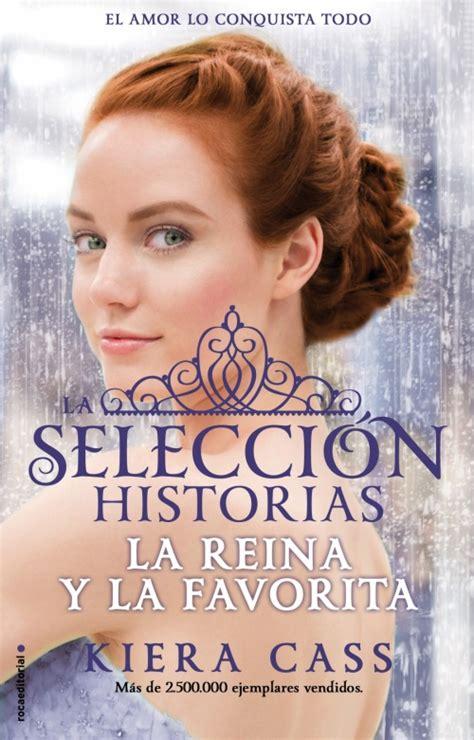libro la elegida serie la la reina y la favorita kiera cass roca libros