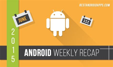 android weekly recap android m project ara and more - Android Weekly
