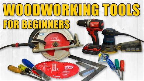 woodworking tools for beginners beginner woodworking tools tools power tools