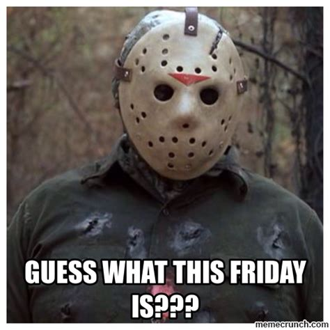 Friday The 13 Meme - friday the 13th