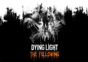 the b team dying light the following review