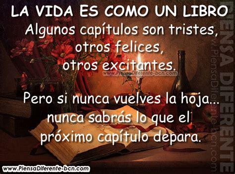 libro vida es buena si la vida es como un libro algunos cap 237 tulos son tristes otros felices otros excitantes pero