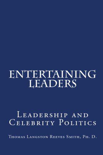 political leaders leadership online ereader books ebook entertaining leaders leadership and celebrity