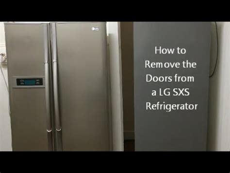 How To Take A Door by How To Remove The Doors From A Lg Sxs Refrigerator