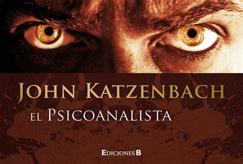 libro el psicoanalista el psicoanalista de john katzenbach suena la palabra