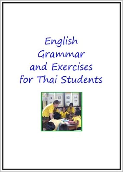 english grammar for students english grammar exercises for thai students แบบฝ กห ดภาษาอ งกฤษ download english free