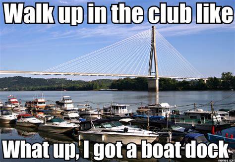 Boat Meme - boat dock memes com