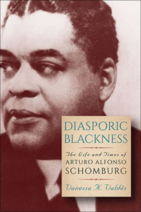 diasporic blackness the and times of arturo alfonso