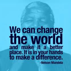 Is The World Changing For The Better Sat Essay by We Can Change The World And Make It A Better Place It Is In Your To Make A Difference