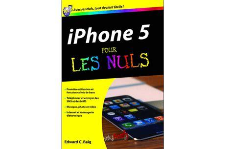 L Iphone Pour Les Nuls by L Iphone 5 Pour Les Nuls Livre Poche